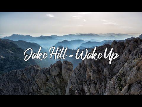 Jake Hill - Wake Up ( Lyrics)