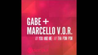 Gabe e Marcello V.O.R. - You and Me