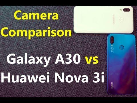 Samsung Galaxy A30 Vs Huawei Nova 3i Camera Comparison