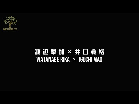 [WaretaProject] 7th Single Bonus  - JidoriTV (Watanabe Rika & Iguchi Mao)