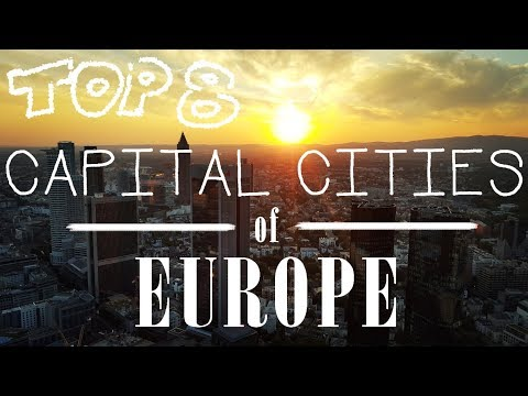 CAPITAL CITIES of Europe [Top 8 Travel Destinations]