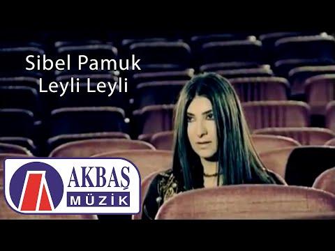Leyli Leyli - Sibel Pamuk (Official Video)