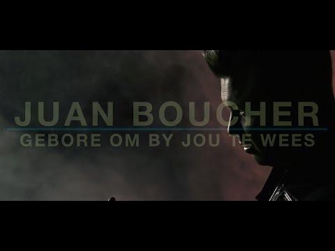 Juan Boucher – Gebore Om By Jou Te Wees