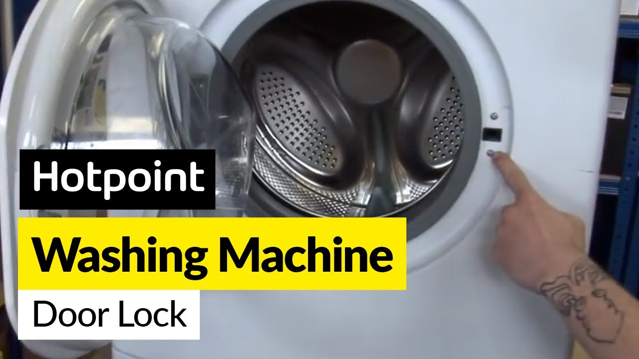 How To Fix A Washing Machine Door Lock In A Hotpoint