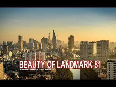 Vietnam Skyline 2018 - The Beauty of Landmark 81