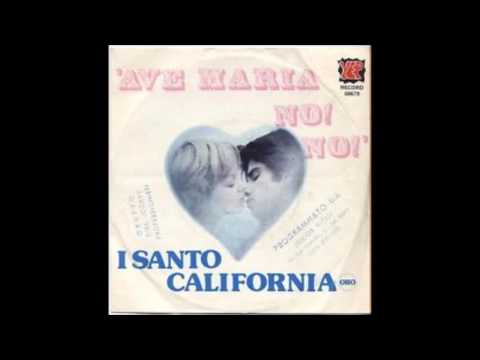 I Santo California - Ave Maria No! No!
