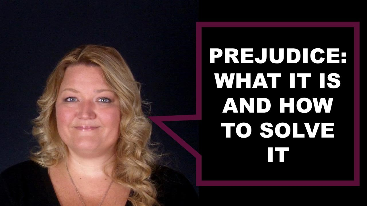 How do we overcome prejudice?
