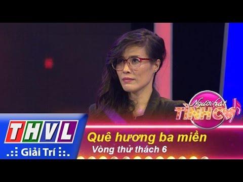 THVL | Người hát tình ca - Tập 2 | Vòng thử thách 6: Quê hương ba miền - 3 thí sinh