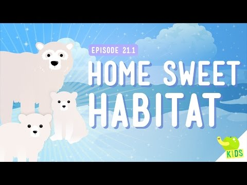 Home Sweet Habitat: Crash Course Kids #21.1