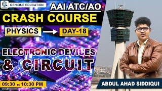 Day 18 II ELECTRONICS DEVICES \u0026 CIRCUITS II PHYSICS II Free Crash Course AAI ATC/AO