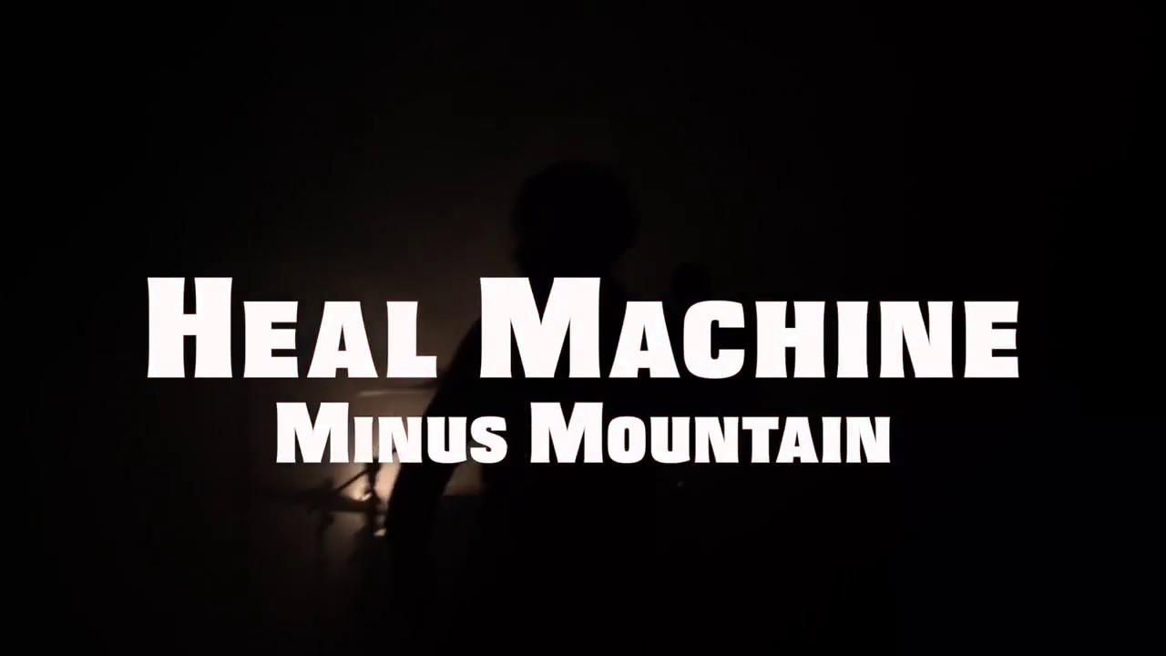 Minus Mountain - Heal Machine