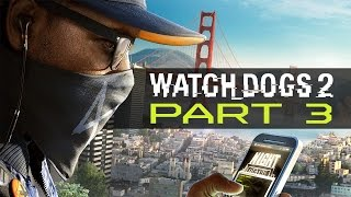 watch dogs 2 let s play part 3 haum sweet haum