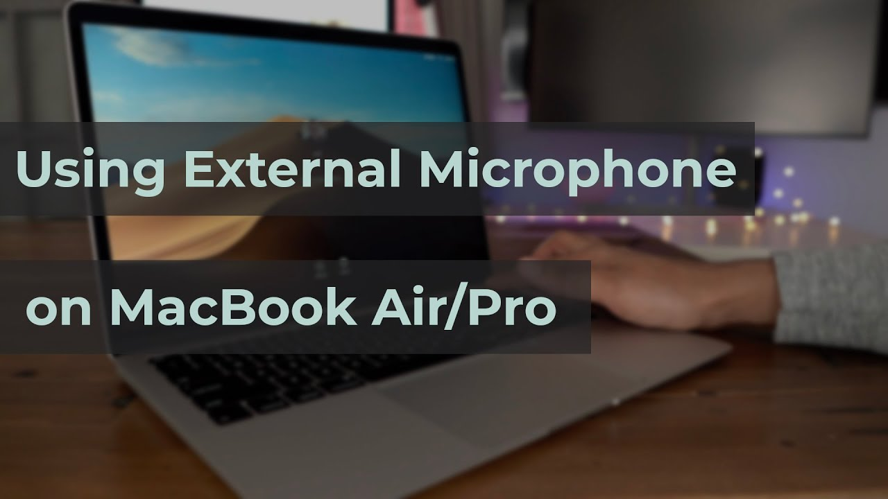 How To Use External Microphone With Macbook Air