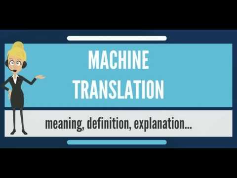 What is MACHINE TRANSLATION? What does MACHINE TRANSLATION mean? MACHINE TRANSLATION meaning