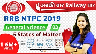 12:00 PM - RRB NTPC 2019 | GS by Shipra Ma'am | 5 States of Matter