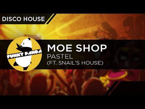 Disco House   Moe Shop - Pastel (ft. Snail's House)