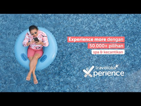 #xperiencemore-with-traveloka-xperience