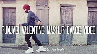 Punjabi Valentine Mashup Love Song Ft Shael Singh | Mankirt Aulakh | Amrinder Gill | Diljit Dosanjh