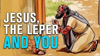 Jesus, the Leper and YOU
