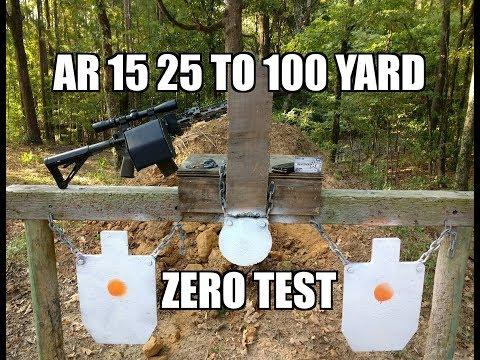 AR 15 25 TO 100 YARD ZERO TEST