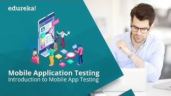 Mobile Application Testing Using Appium for Beginners | Mobile App Testing Tutorial | Edureka