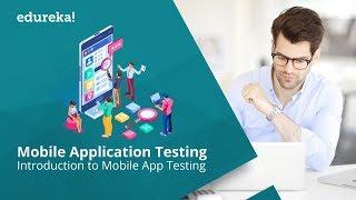 Mobile Application Testing Using Appium for Beginners   Mobile App Testing Tutorial   Edureka