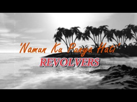 REVOLVERS - Namun Ku Punya Hati ***Original Audio***