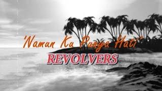 REVOLVERS - Namun Ku Punya Hati ~ Original Audio ~