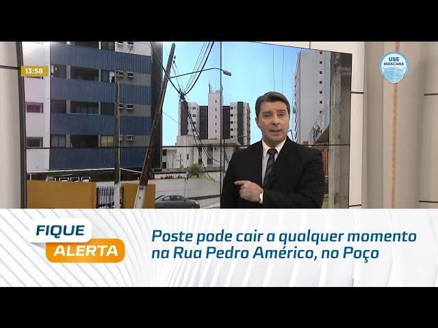 Poste pode cair a qualquer momento na Rua Pedro Américo, no bairro do Poço