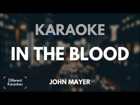 John Mayer - In The Blood (Karaoke/Instrumental)
