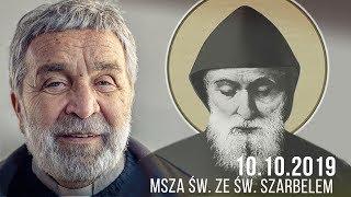 Msza św. ze św. Szarbelem - Zygmunt Kwiatkowski SJ  [10.10.2019]