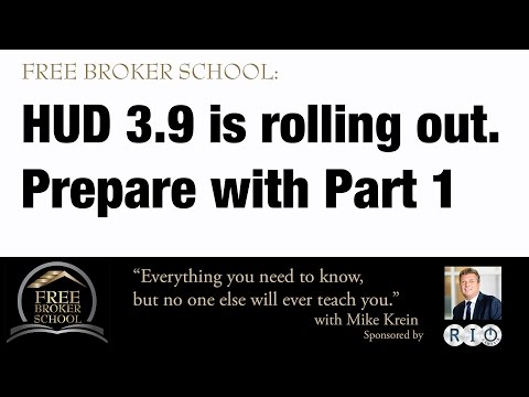 Free Broker School: Preparing for HUD 3.9 Part One