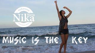 "Nika Nova - ""Music Is The Key"" ( original song)"