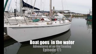 Boat goes in the water. Adventures of an Old Seadog, ep 171
