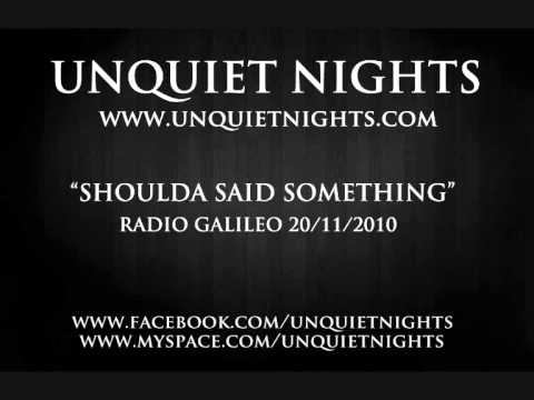 SHOULDA SAID SOMETHING [Radio Galileo 20-11-2010]