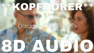 Dardan ~ Coco Mama (8D AUDIO)