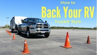 How to back up an RV / Trailer
