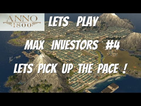 Anno 1800, Lets Play, Season3, All DLCs, Max Investors playthrough #4 Time to pick up the pace  