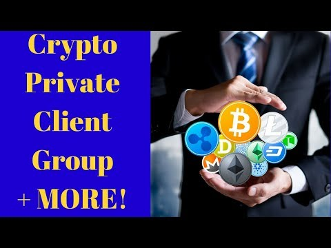 Crypto Private Client Group and More!