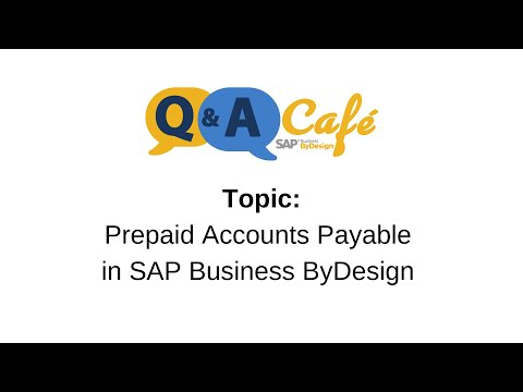Q&A Café: Prepaid Accounts Payable in SAP Business ByDesign