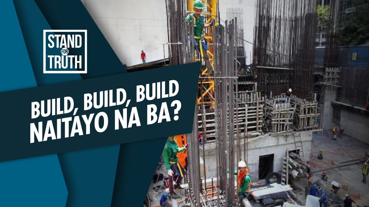 Stand for Truth: 'Build, Build, Build Program' ng gobyerno, matatapos ba?
