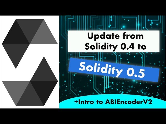Update smart contract from Solidity 0.4 to Solidity 0.5 + ABIEncoderV2 tutorial
