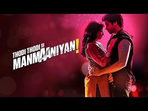 Download Thodi Thodi Si Manmaaniyan | Shrenu Parikh | Arsh Sehrawat | Mukesh Tiwari | Romantic Latest Movie
