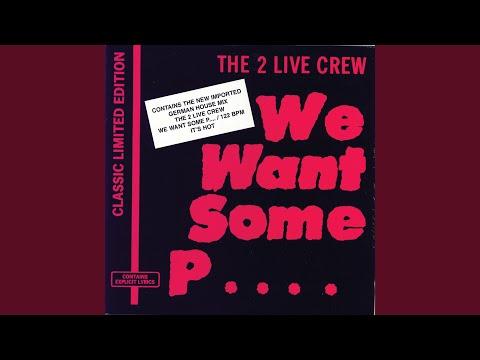 2 Live Crew We Want Some Pussy Lyrics