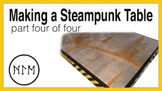 Making A Steam Punk Table Part 4
