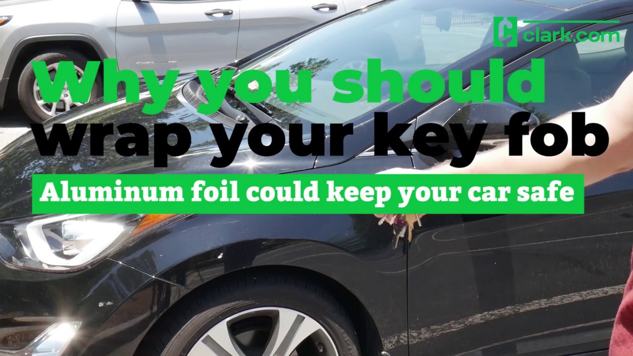 should you wrap your key fob in aluminum foil?