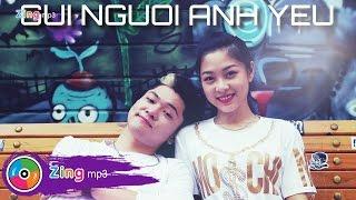 gui nguoi anh yeu mouth music version - nguyen minh cuong ft bao kun official mv