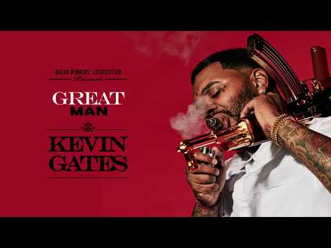 Kevin Gates - Great Man [Official Audio]