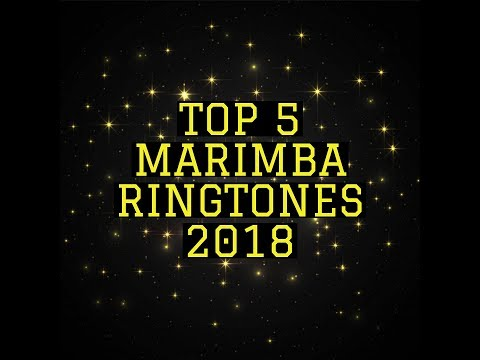 😍😍 Top 5 Marimba Ringtones 2018 🔥 Latest hit ringtones for Android/iPhone! 🔥