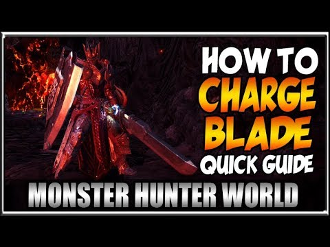 How To Charge Blade, Quick! Monster Hunter World Weapon Tutorial Guide